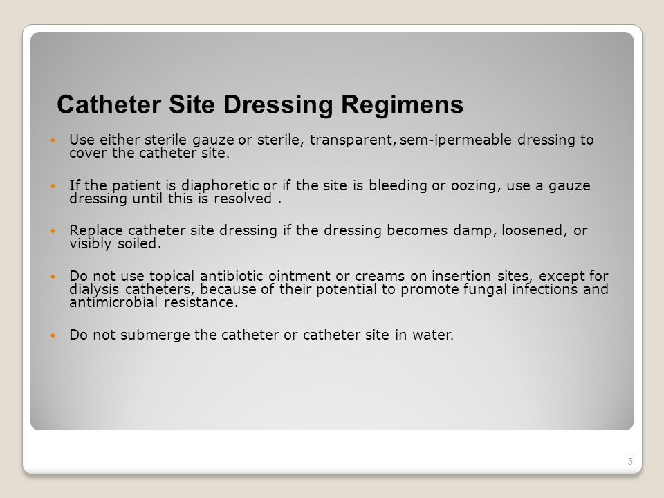 Catheter Site Dressing Regimens
