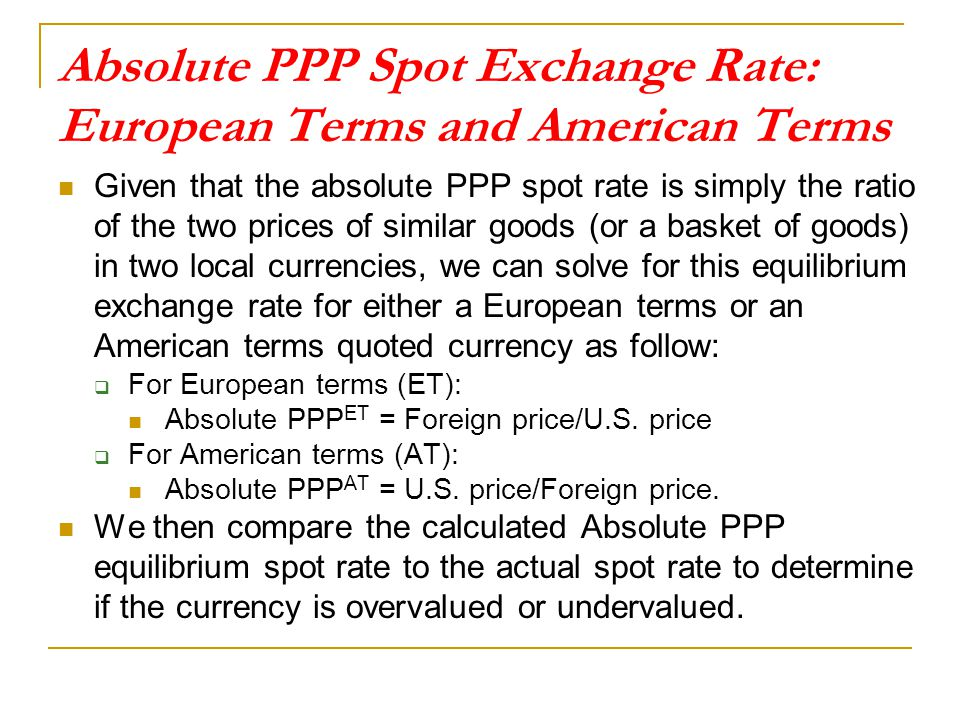 Absolute PPP Spot Exchange Rate: European Terms and American Terms