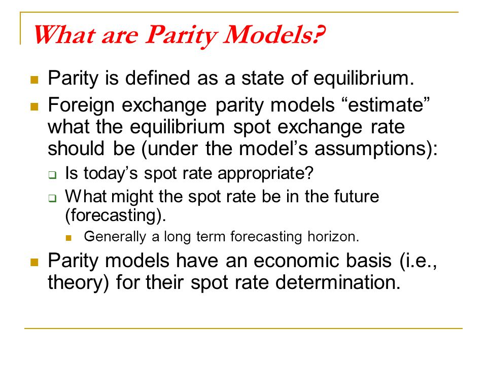 What are Parity Models Parity is defined as a state of equilibrium.