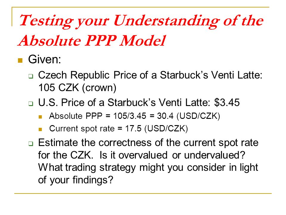 Testing your Understanding of the Absolute PPP Model