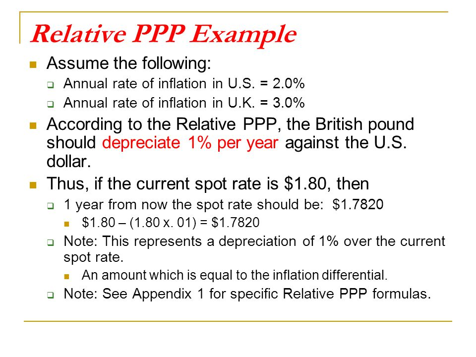 Relative PPP Example Assume the following: