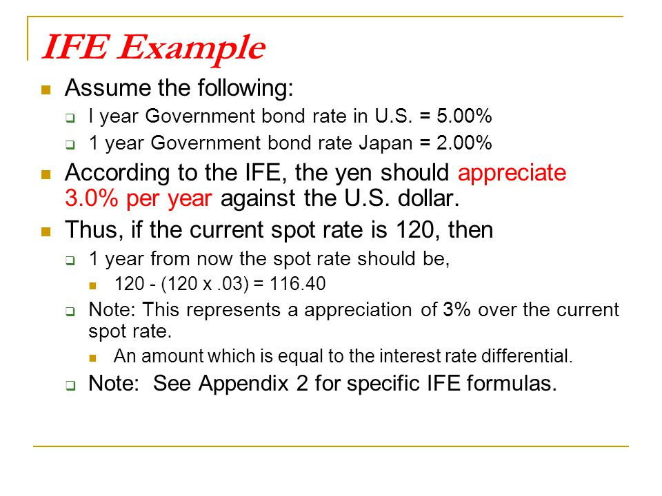 IFE Example Assume the following: