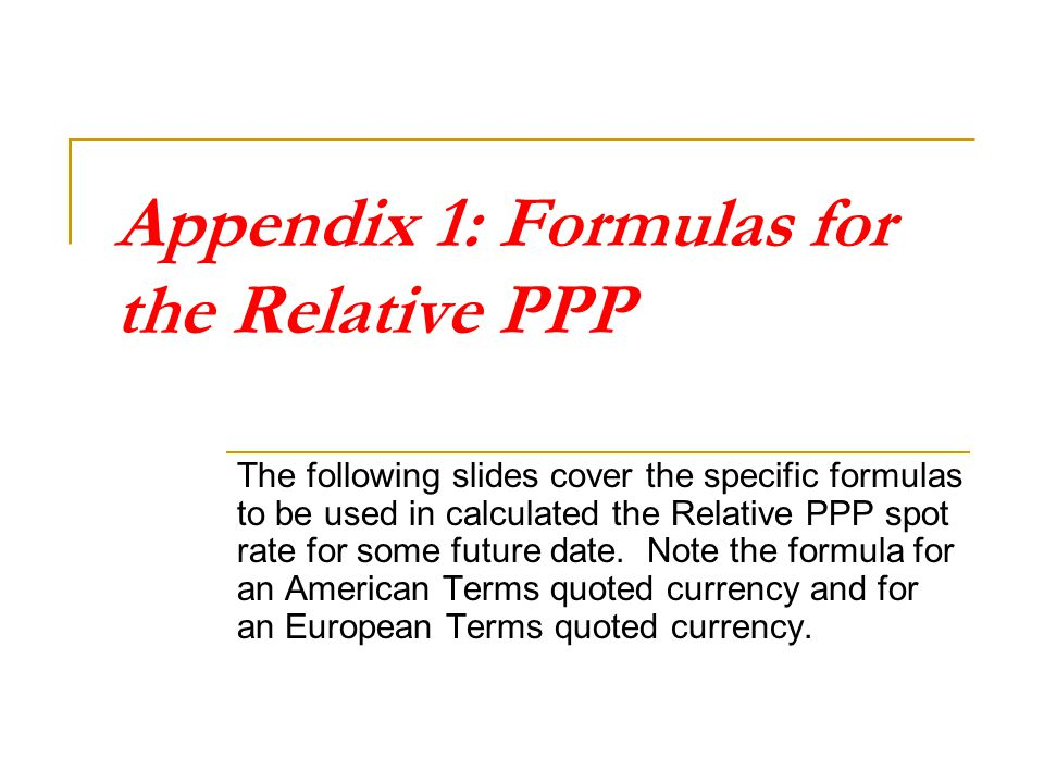 Appendix 1: Formulas for the Relative PPP