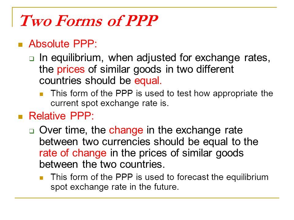 Two Forms of PPP Absolute PPP:
