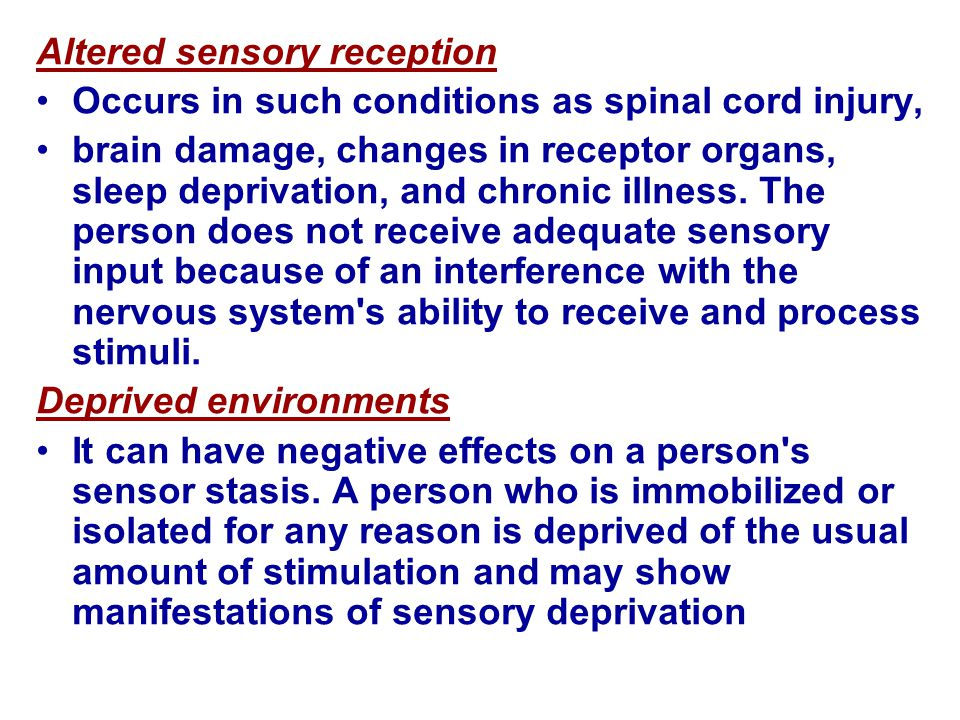 Altered sensory reception