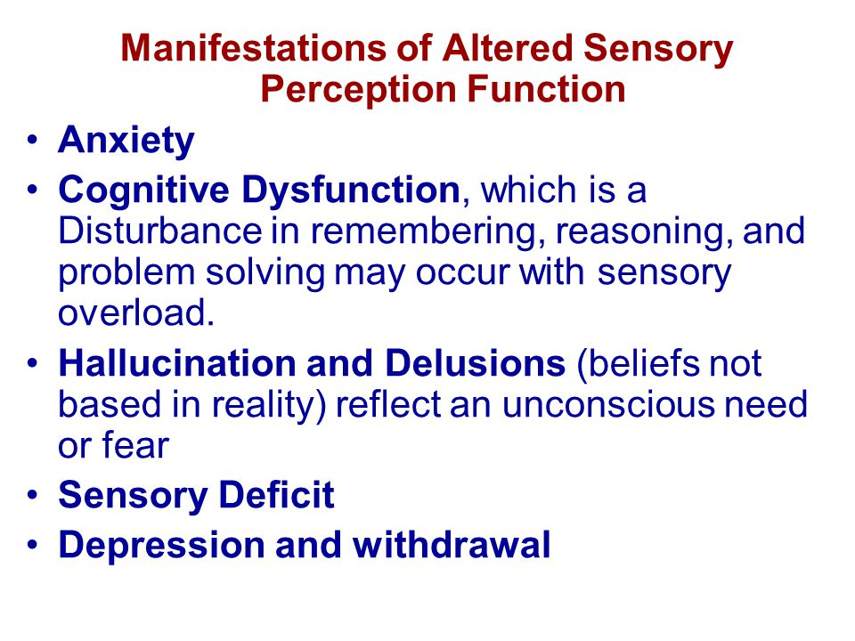 Manifestations of Altered Sensory Perception Function