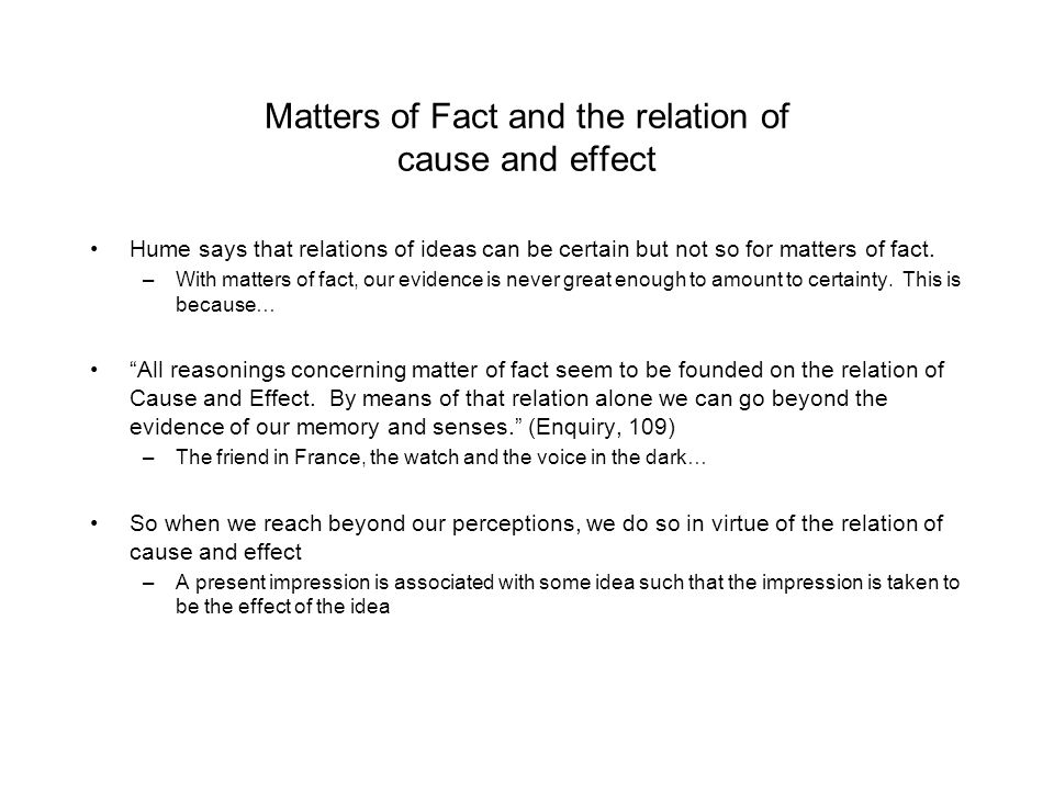 Matters of Fact and the relation of cause and effect
