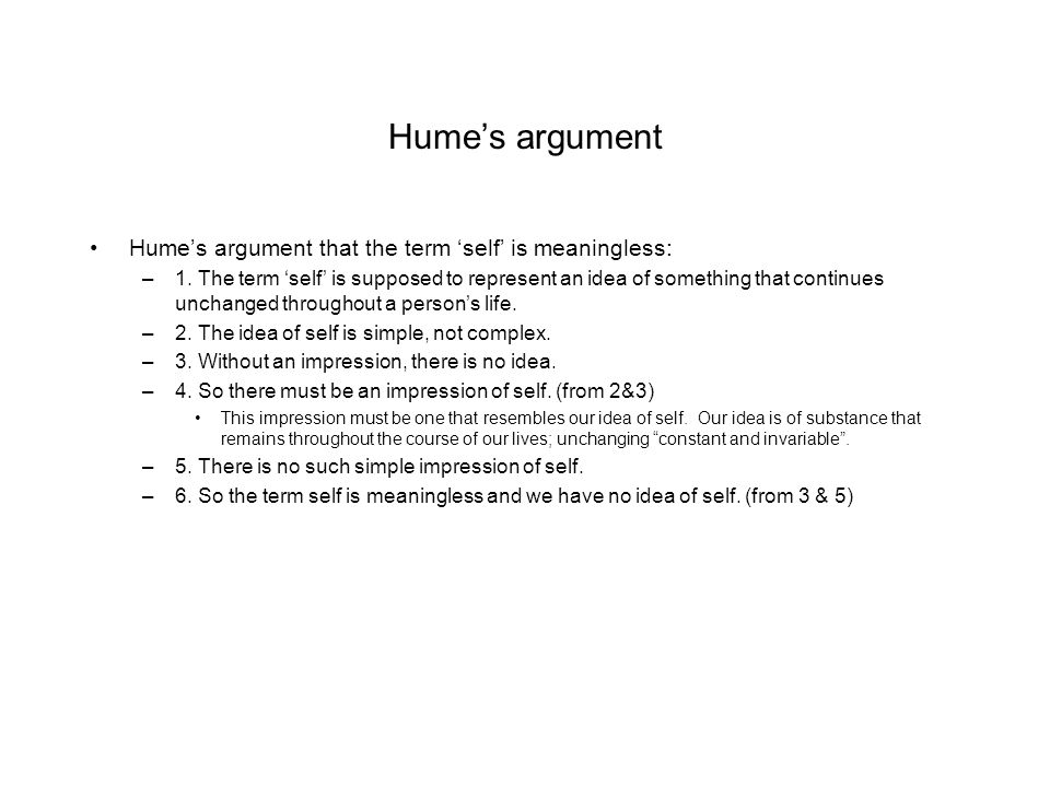 Hume's argument Hume's argument that the term 'self' is meaningless: