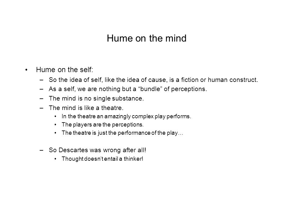 Hume on the mind Hume on the self: