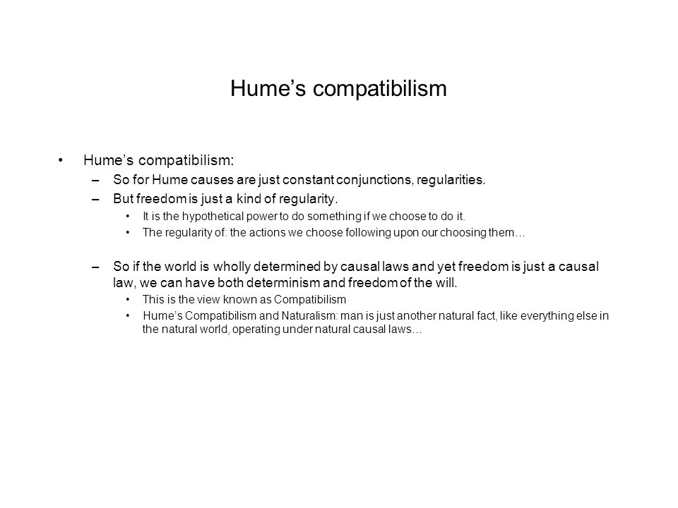 Hume's compatibilism Hume's compatibilism: