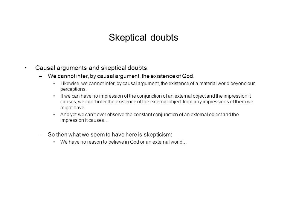 Skeptical doubts Causal arguments and skeptical doubts: