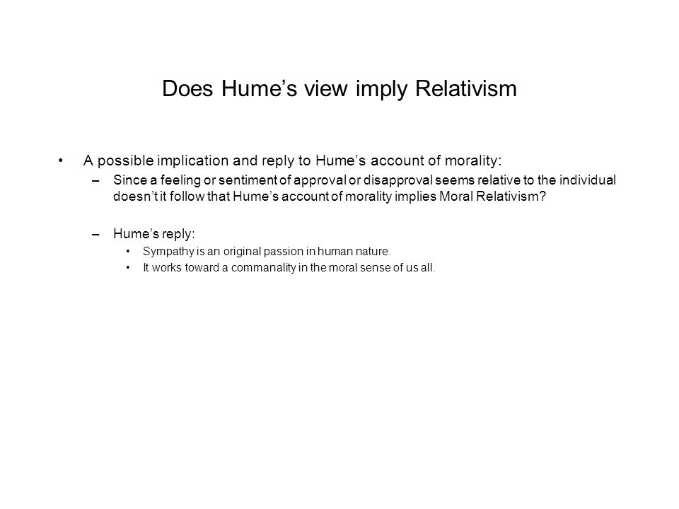 Does Hume's view imply Relativism