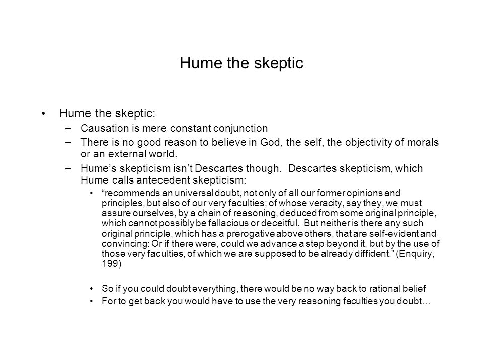 Hume the skeptic Hume the skeptic: