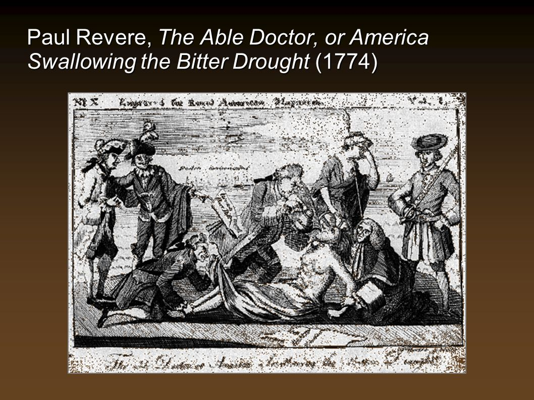 Paul Revere, The Able Doctor, or America Swallowing the Bitter Drought (1774)