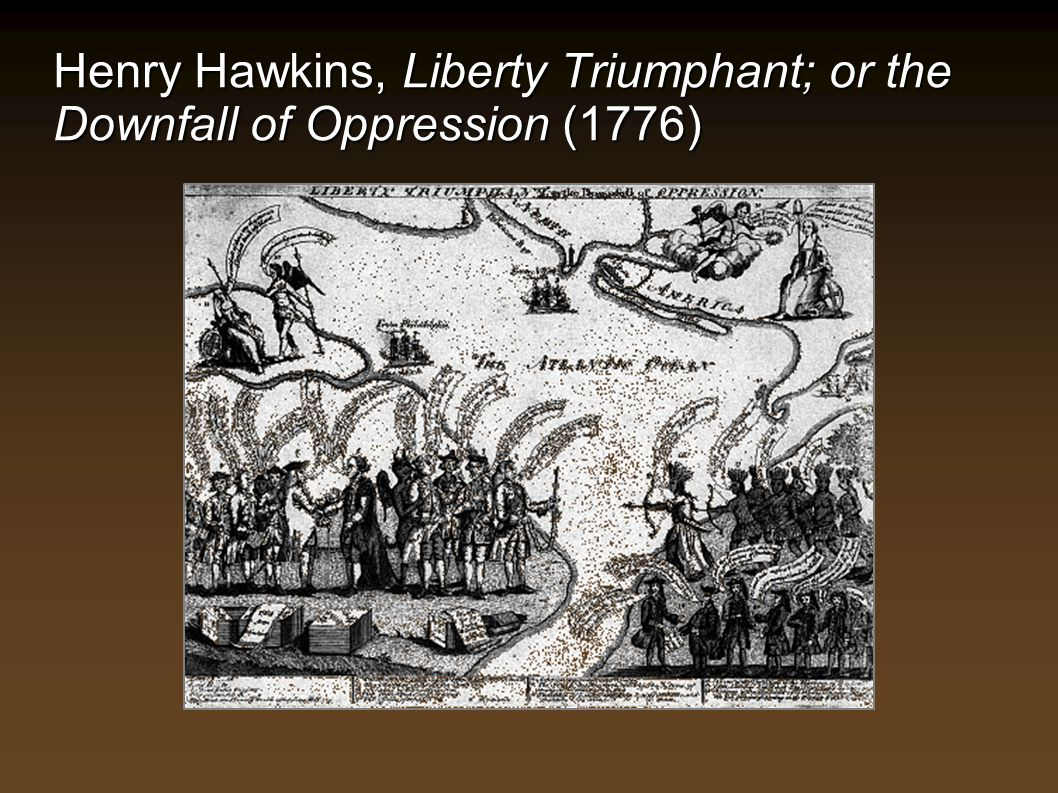 Henry Hawkins, Liberty Triumphant; or the Downfall of Oppression (1776)