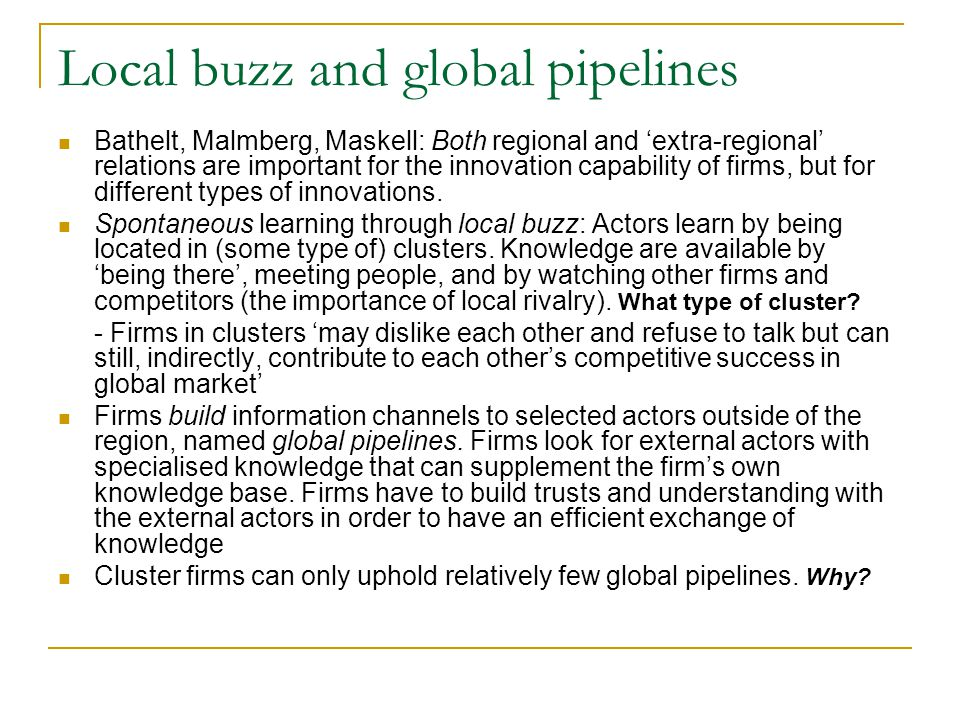 Local buzz and global pipelines