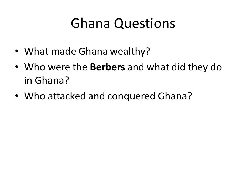 Ghana Questions What made Ghana wealthy