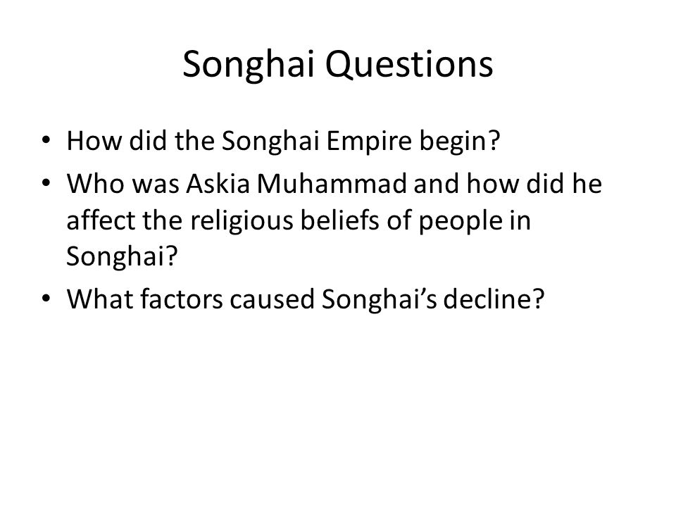 Songhai Questions How did the Songhai Empire begin