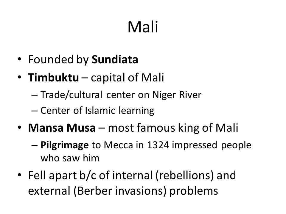 Mali Founded by Sundiata Timbuktu – capital of Mali