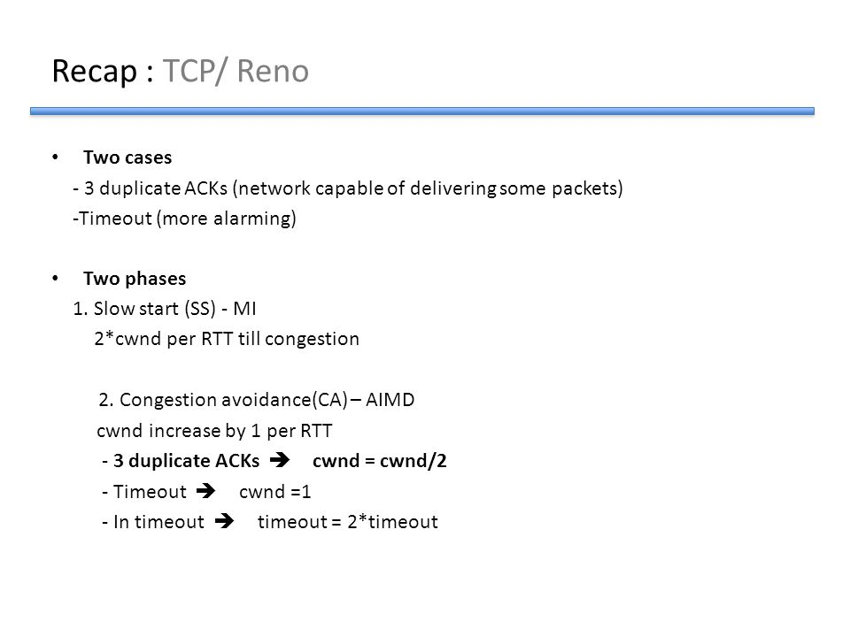 Recap : TCP/ Reno Two cases