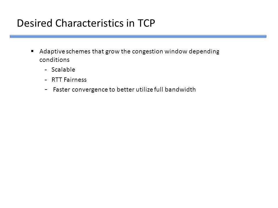 Desired Characteristics in TCP