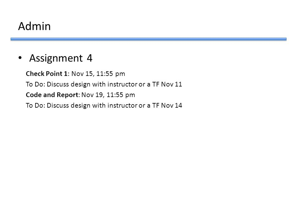 Admin Assignment 4 Check Point 1: Nov 15, 11:55 pm