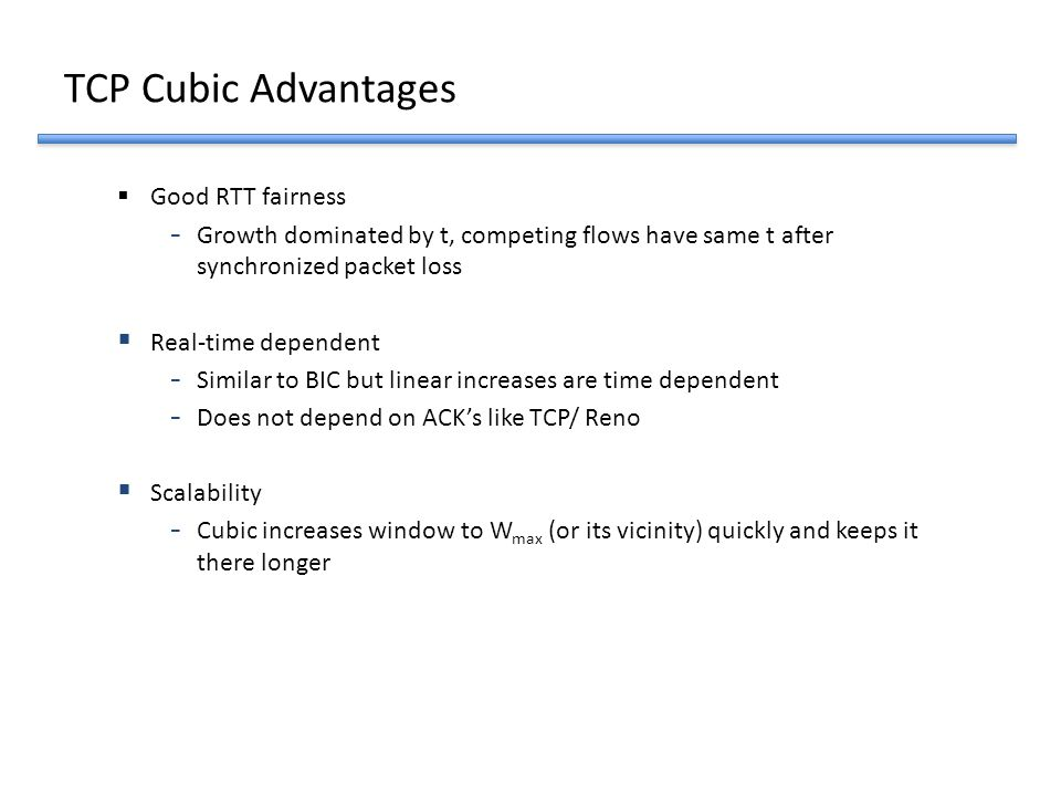 TCP Cubic Advantages Good RTT fairness