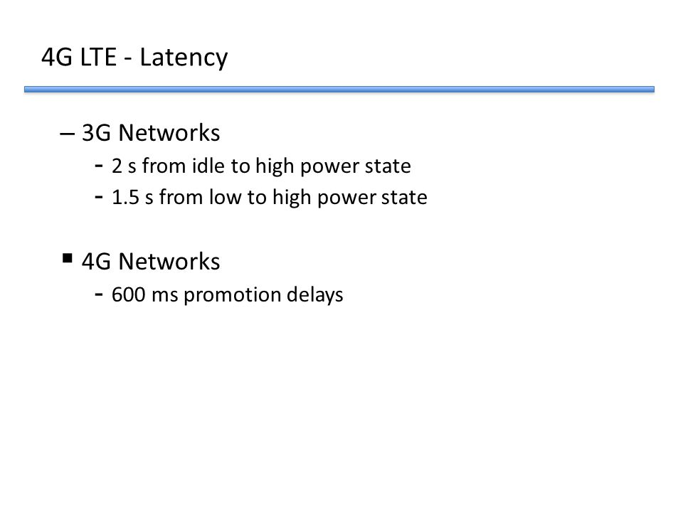 4G LTE - Latency 3G Networks 4G Networks