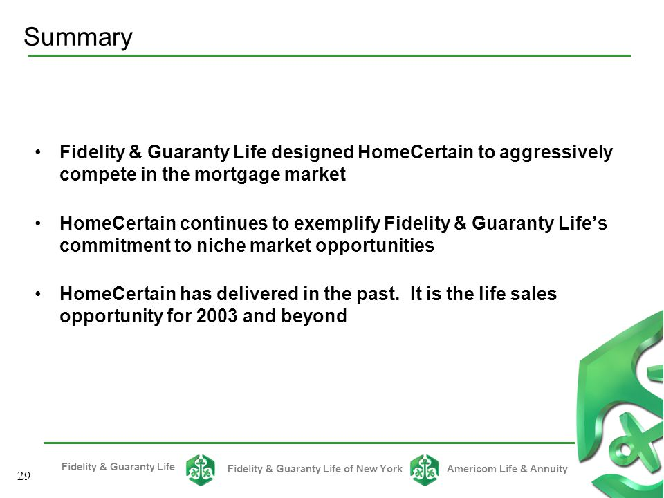Summary Fidelity & Guaranty Life designed HomeCertain to aggressively compete in the mortgage market.
