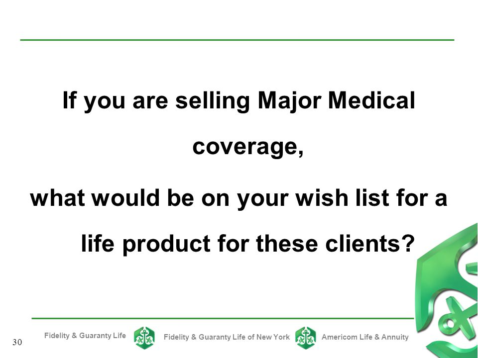 If you are selling Major Medical coverage,
