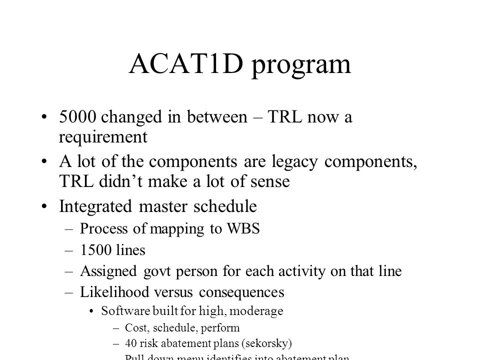 ACAT1D program 5000 changed in between – TRL now a requirement