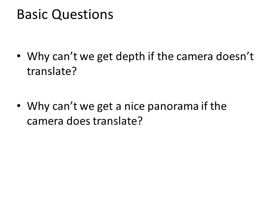 Basic Questions Why can't we get depth if the camera doesn't translate.