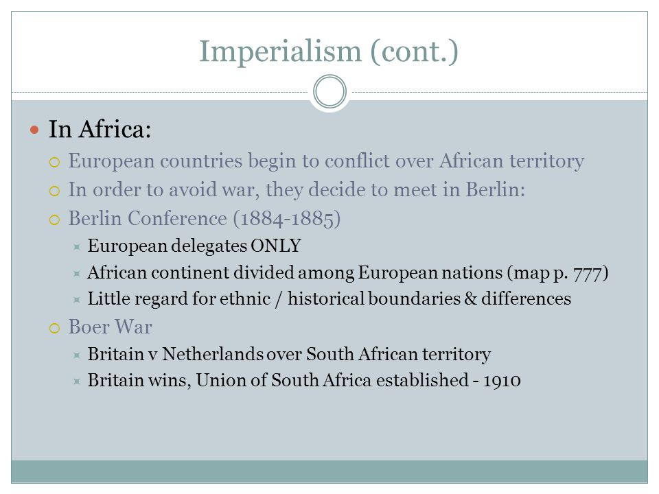 Imperialism (cont.) In Africa: