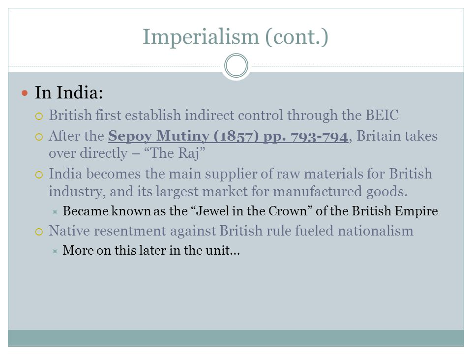 Imperialism (cont.) In India: