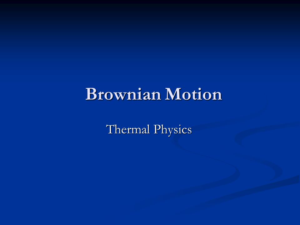 Brownian Motion Thermal Physics
