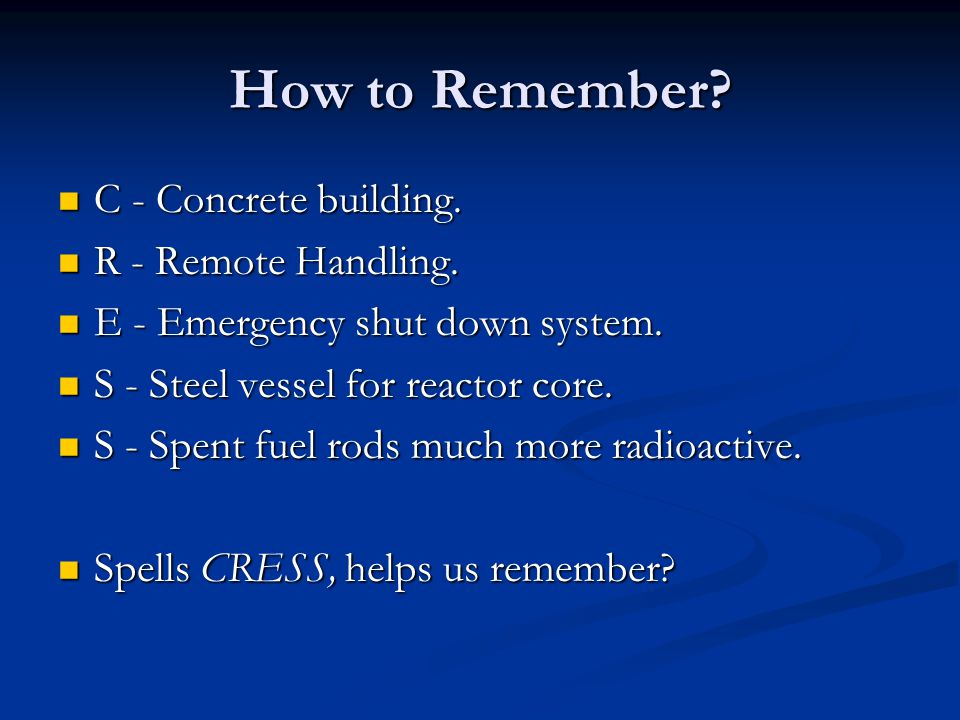 How to Remember C - Concrete building. R - Remote Handling.