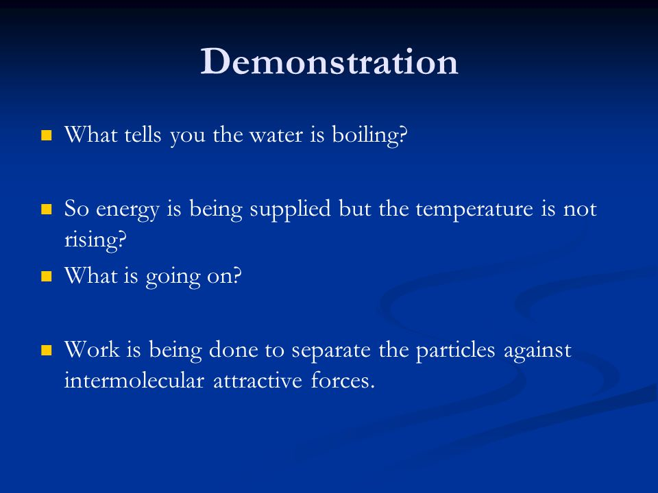 Demonstration What tells you the water is boiling