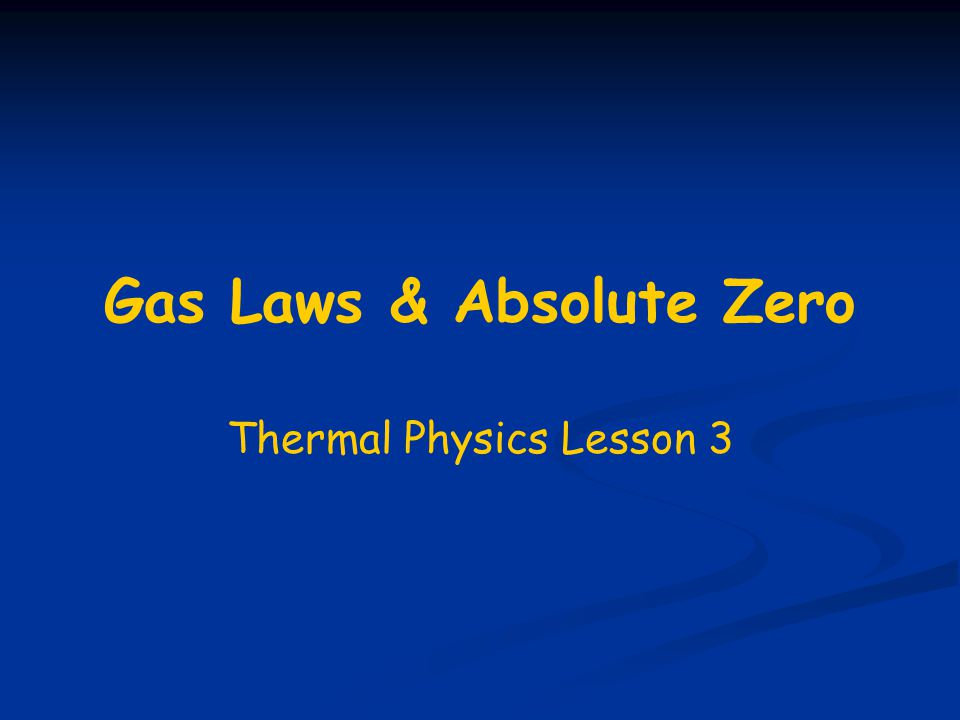Gas Laws & Absolute Zero