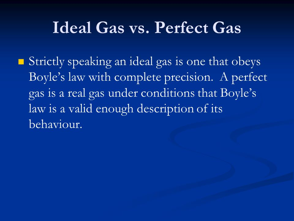Ideal Gas vs. Perfect Gas