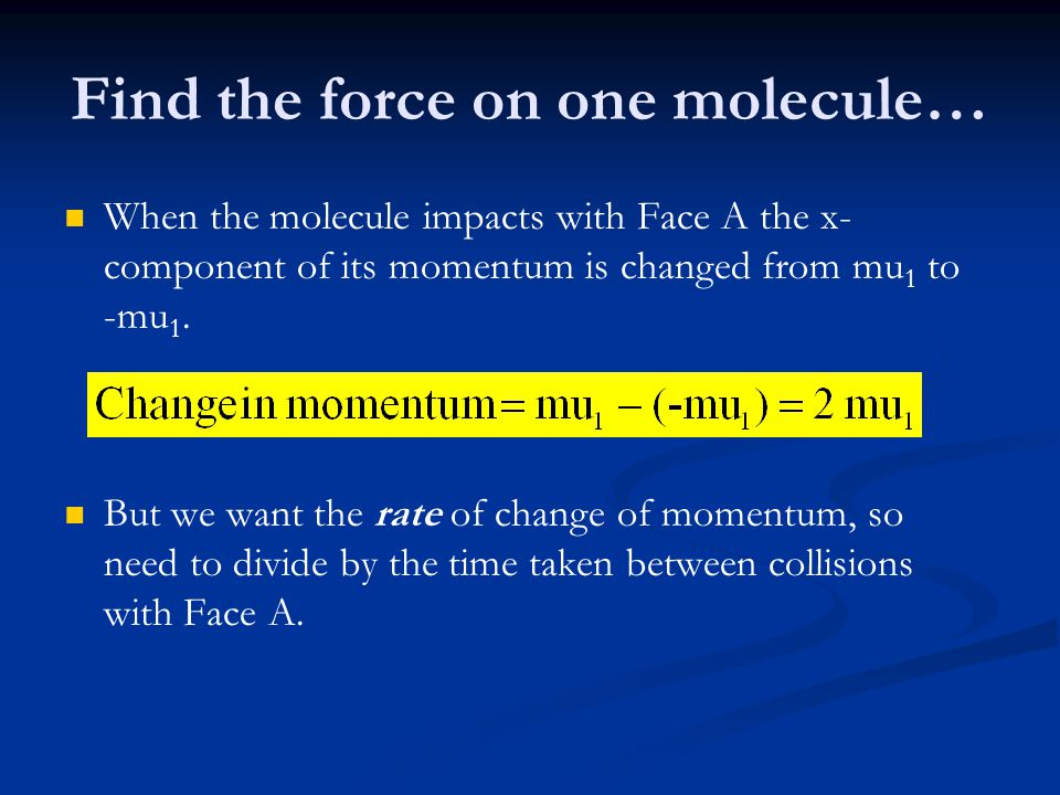 Find the force on one molecule…