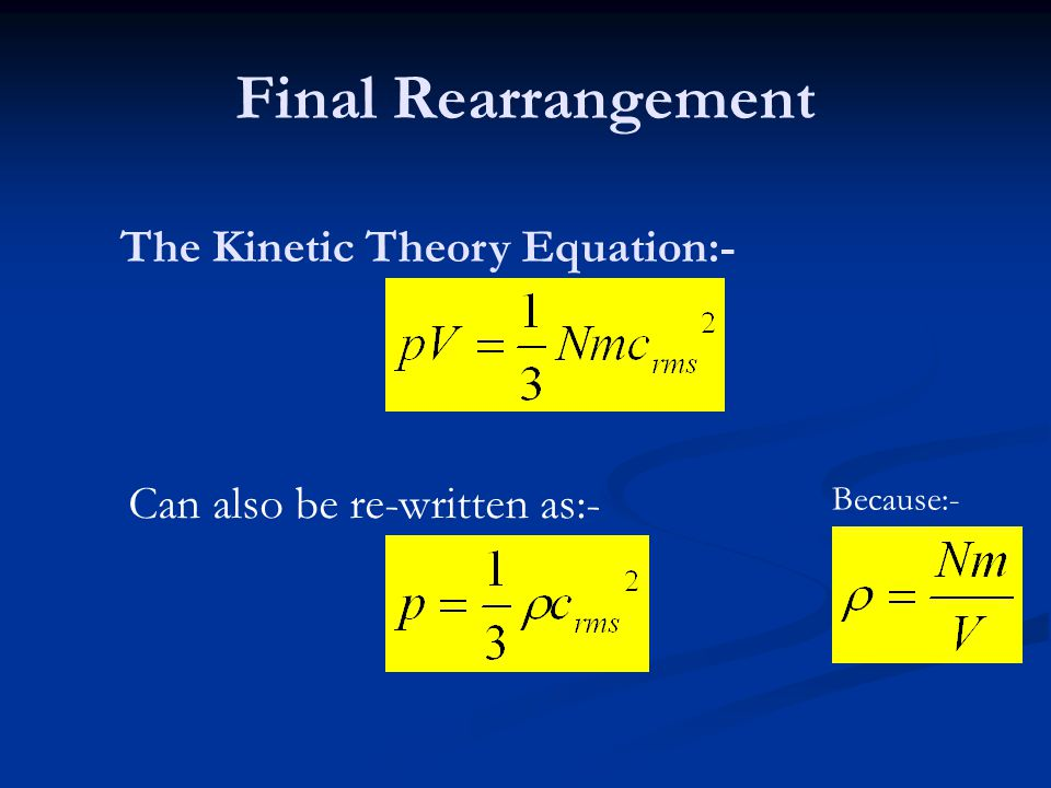 Final Rearrangement The Kinetic Theory Equation:-