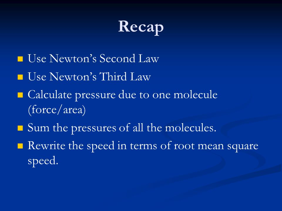Recap Use Newton's Second Law Use Newton's Third Law