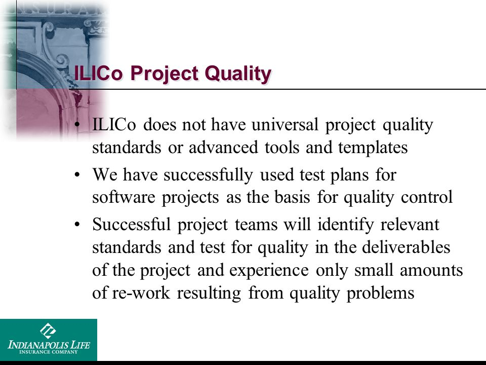 ILICo Project Quality ILICo does not have universal project quality standards or advanced tools and templates.