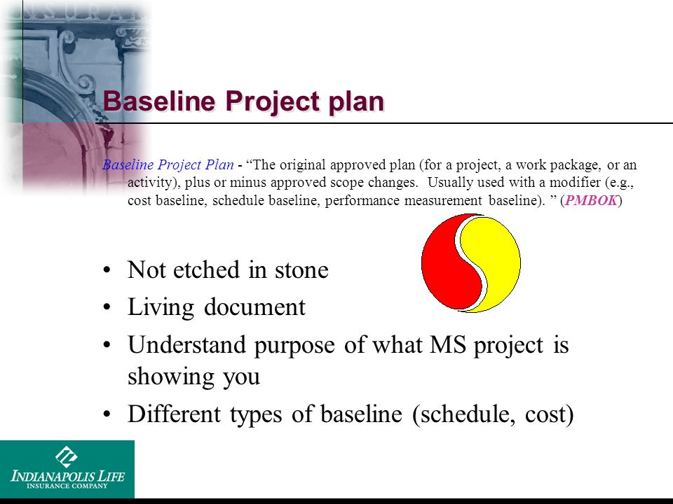 Baseline Project plan Not etched in stone Living document