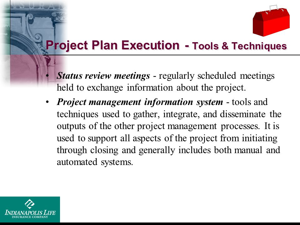 Project Plan Execution - Tools & Techniques
