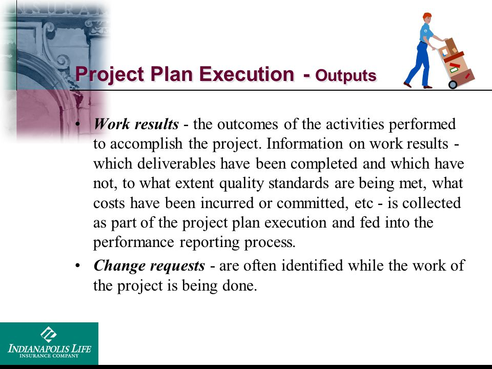 Project Plan Execution - Outputs
