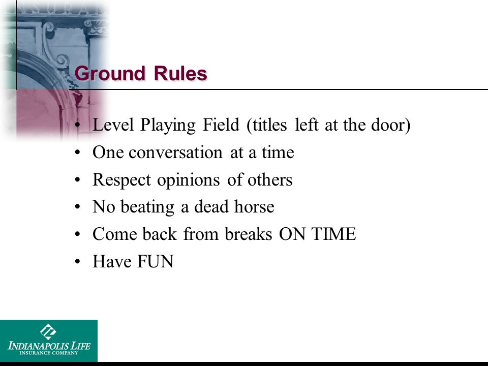 Ground Rules Level Playing Field (titles left at the door)
