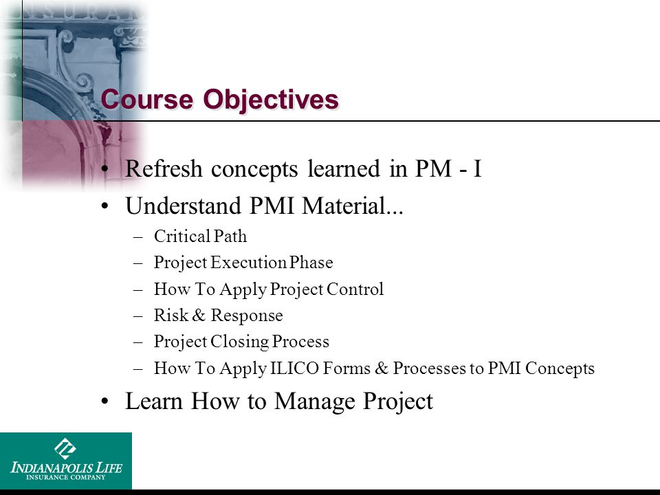 Course Objectives Refresh concepts learned in PM - I