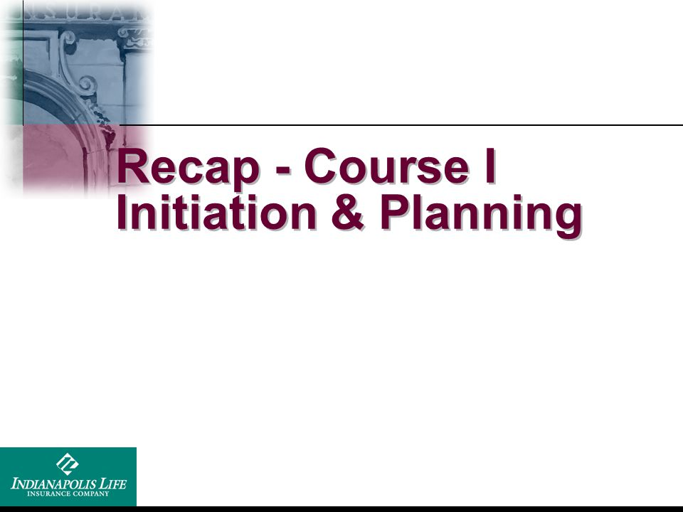 Recap - Course I Initiation & Planning