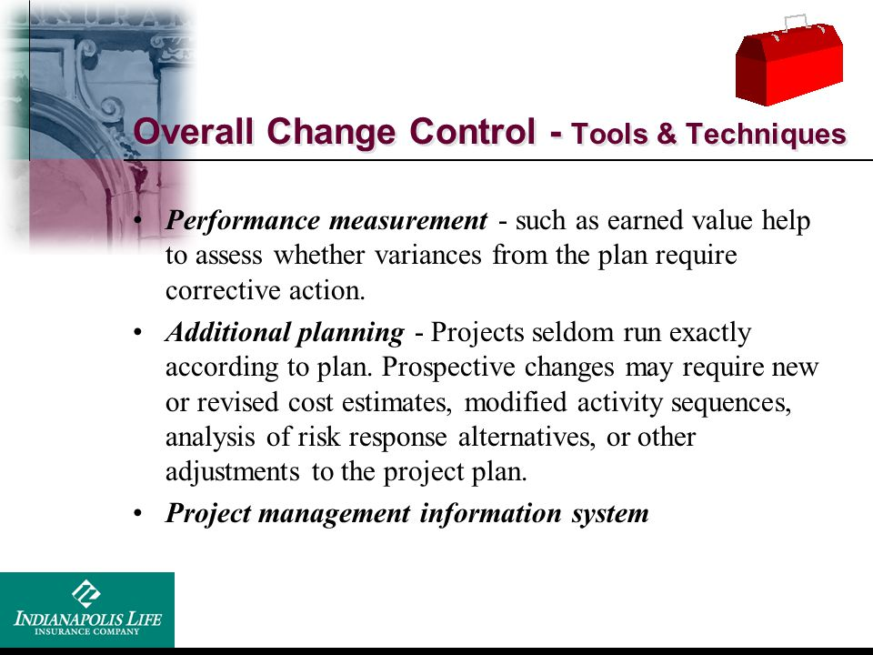 Overall Change Control - Tools & Techniques
